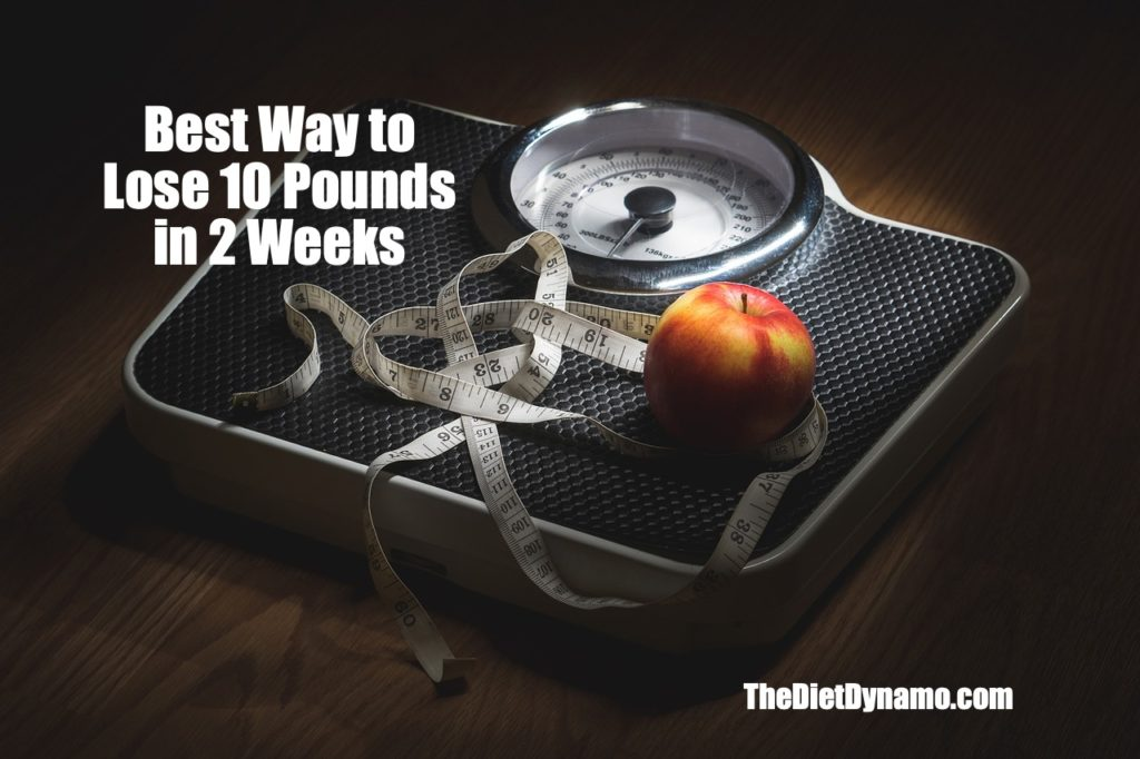 fastest way to lose 10 pounds in 2 weeks