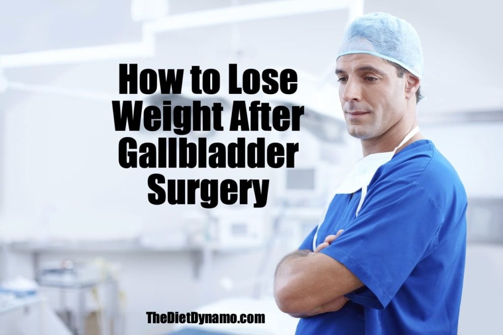 how to lose weight after gallbladder surgery