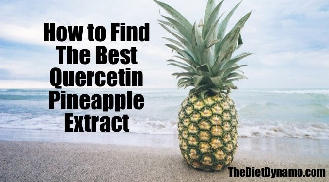 How to Find The Best Quercetin Pineapple Extract