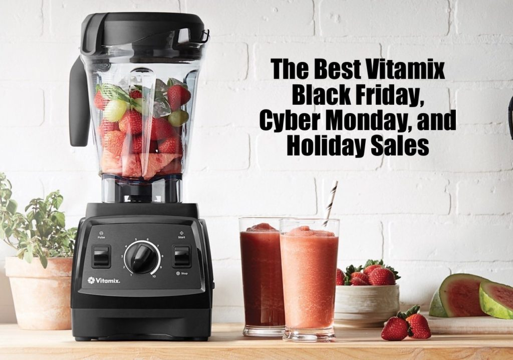 vitamix black friday cyber monday and holiday deals