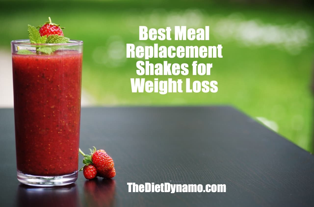 The Best Meal Replacement Shakes For Weight Loss In 2019
